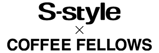 S-style × COFFEE FELLOWS